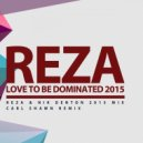 Reza, Carl Shawn - Love To Be Dominated 2015 (Carl Shawn Remix)