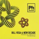 Bill Vega & New Decade - Parallel Reality (Original mix)