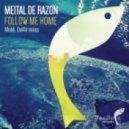 Meital De Razon - Follow Me Home (Mobil Remix)