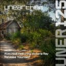 Alex Heat ft. Victoria Ray - Release Yourself (Original Mix)