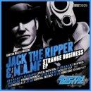 Jack The Ripper - Strange Business (Original mix)