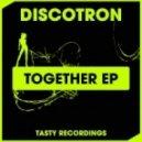 Discotron - Don't Go (Original Mix)