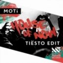 MOTi - House Of Now (Tiesto Edit)
