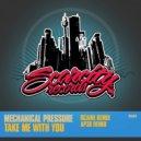 Mechanical Pressure, Lin - Take Me With You (Ap3x Remix)