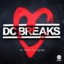 DC Breaks - If This Is Love (Original Mix)