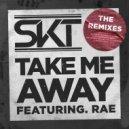 DJ S.K.T feat. Rae - Take Me Away (Andy C Remix)