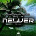 Simplification & Translate - Swing Love (Nelver Remix)