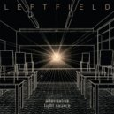 Leftfield - Alternative Light Source (Original mix)