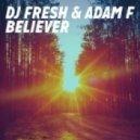 DJ Fresh & Adam F - Believer (David Zowie Remix)