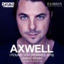 Axwell - I Found You (JONVS Radio Edit)