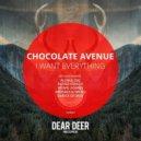 Chocolate Avenue - I Want Everything  (Rafael Cerato Remix)