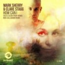 Mark Sherry, Clare Stagg - How Can I (Nick Callaghan Remix)