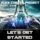 The Alex Cortez Project feat. CVB - Let's Get Started (Extended Mix)