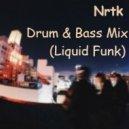 Nrtk - Drum & Bass Mix (Liquid Funk)