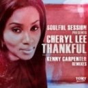 Soulful Session, Cheryl Lee - Thankful (Kenny Carpenter Spiritual Mix)