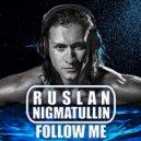 Ruslan Nigmatullin - Follow Me (Extended Mix)
