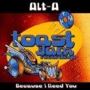 Alt-A - Because I Need You (Original mix)