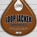 Loop Jacker - Source Of All Life (Original Mix)