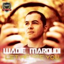 Wadie Maroudi - Let Me See You (Original Mix)