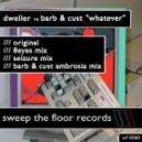 Dweller - Whatever (8Eyes Mix)