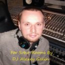 Mix By DJ Alexey Galin - For Soho Rooms 21.06.2015