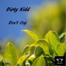 Dirty Kidd - Don't Cry (Re-Edit 2015)
