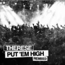 Therese - Put Em High (Freemasons Club Mix)