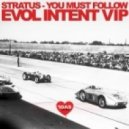 Stratus - You Must Follow (Evol Intent VIP)