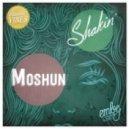 Moshun - Shakin (Original Mix)