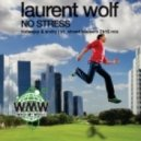 Laurent Wolf - No Stress (Rudeejay & Andry J, Street Housers 2K16 Mix)