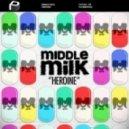 Middle Milk - Heroine (Radio Edit)