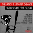 Delano & Mark Drake - Welcome to Dubai (Gianni Ruocco Remix)