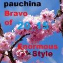 Dj Pauchina  - Bravo of Enormous Style