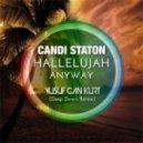 Candi Staton - Hallelujah Anyway (Yusuf Can Kurt Deep Down Remix)