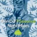 Ben DJ - 7 Seconds (Chunkybiz remix)