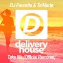 DJ Favorite & Te'Marie - Take Me (DJ Dnk Remix)
