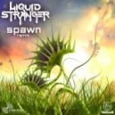 Liquid Stranger - Spawn (VIP)