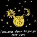 Dominica - Gotta Let You Go (2015 Edit)