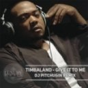 Timbaland - Give It To Me (DJ Pitchugin Remix)