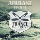 Airbase - Epoch (Original Mix)