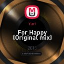 Yuri - For Happy (Original mix)