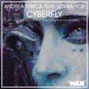 Andrea Ribeca feat. Lokka Vox - Cyberfly (Madwave & Dave Joy Remix)