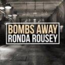 Bombs Away - Ronda Rousey (VIP)