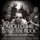 Apollo 440 - Stop The Rock (Kapkano Remix 2k15)