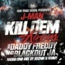 J-Man feat. Daddy Freddy & Blackout JA - Kill Dem Again (Original mix)