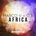 Marco V + O.B - Africa (Original Mix)