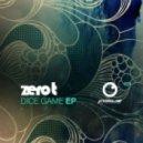 Zero T - Dice Game (Original mix)