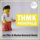 ТНМК - #Goopalo (Jay Filler & Mordax Bastards Remix)