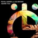 Royal Sapien - Adore You (Ad Brown Remix)