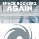 Space Rockerz - Again (Original Mix)